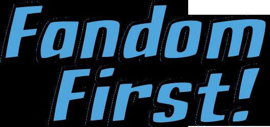 Fandom First